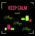 keep calm and shop shop shop shopping quote vector image vector image