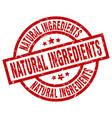 natural ingredients round red grunge stamp vector image vector image