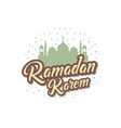 ramadan kareem with mosque lettering typography vector image