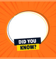 did you know banner with text space vector image
