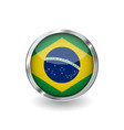flag of brazil button with metal frame and shadow vector image