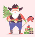cowboy santa claus in western hat and holiday vector image vector image