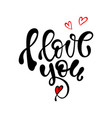 i love you hand written lettering vector image vector image