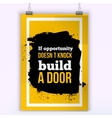 If opportunity does not knock build a door vector image vector image