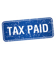 tax paid blue square grunge textured isolated vector image