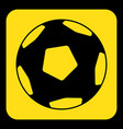 yellow black sign - football soccer ball icon vector image vector image