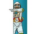 man astronaut point to copy space poster vector image vector image
