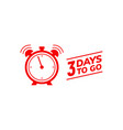 3 days to go last countdown icon three day go vector image vector image