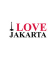 i love jakarta word text with handwritten font vector image vector image