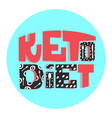 ketogenic diet the slogan of healthy eating vector image vector image