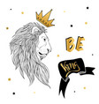 lion in the crown with slogan print vector image vector image