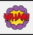 comic speech bubble with expression word wham vector image vector image
