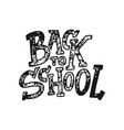 welcome back to school lettering quote back to vector image