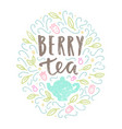 berry tea hand drawn lettering and doodles vector image