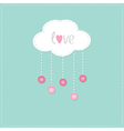 Cloud with hanging rain button drops and word Love vector image vector image