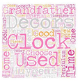 Clocks As Home Decors text background wordcloud vector image vector image