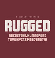 rugged heavy display typeface font vector image vector image