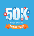50k followers social sites post greeting card vector image vector image