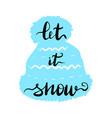 lettering inscription let it snow vector image