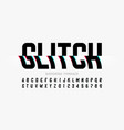 glitch font with distorted effect vector image vector image