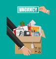 hand with sign vacancy box with office goods vector image vector image
