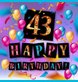 43 years birthday celebration vector image vector image