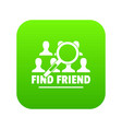 find friends icon green vector image vector image