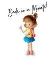 word expression for back in a minute with girl vector image vector image