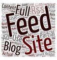 Blog Users Debate Full Or Partial Feeds text vector image vector image