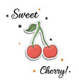 cherry sticker fashion patch element with quote vector image vector image