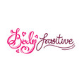 inscription body positive vector image vector image