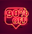 message neon 90 off text banner night sign vector image vector image