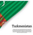 waving flag of turkmenistan vector image vector image