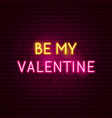 be my valentine neon sign vector image