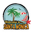 welcome to santa monica label or stamp vector image vector image