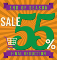 55 Percent End of Season Sale vector image vector image