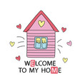 cartoon style design element welcome to my home vector image vector image