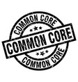 common core round grunge black stamp vector image vector image
