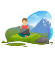 freelancer working in mountains on nature vector image vector image