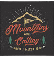 the mountains are calling and i must go t-shirt vector image vector image