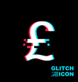 british pound sign in glitch style vector image vector image