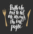 people who love to eat are always best people vector image