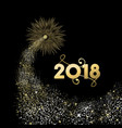 2018 gold new year fireworks greeting card vector image vector image