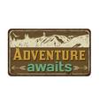 adventure awaits vintage rusty metal sign vector image vector image