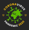 corona virus slogan pandemic 2020 and safe sign vector image vector image