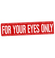 for your eyes only grunge rubber stamp vector image vector image