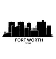 silhouette fort worth skyline - fort worth vector image vector image