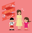 mother with her children with happy mothers day vector image vector image