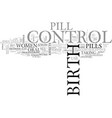 what women should know about birth control pill vector image vector image