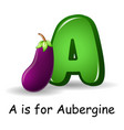 vegetables alphabet a is for aubergine vector image vector image